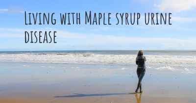 Living with Maple syrup urine disease