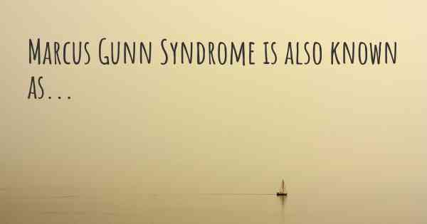 Marcus Gunn Syndrome is also known as...