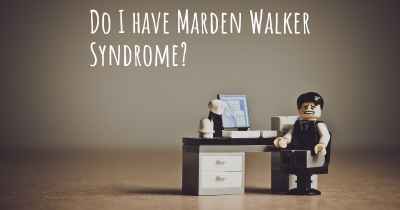 Do I have Marden Walker Syndrome?