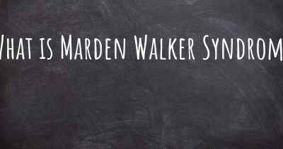 What is Marden Walker Syndrome