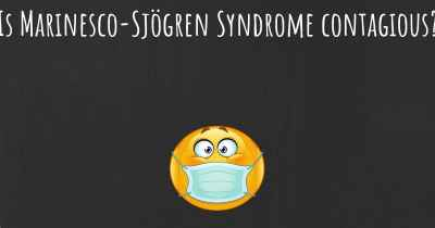 Is Marinesco-Sjögren Syndrome contagious?