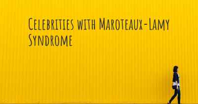 Celebrities with Maroteaux-Lamy Syndrome