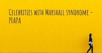 Celebrities with Marshall syndrome - PFAPA