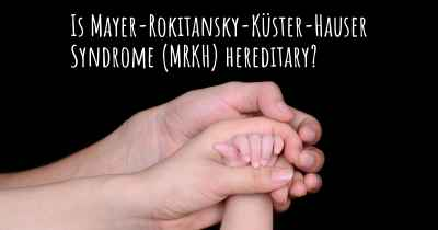 Is Mayer-Rokitansky-Küster-Hauser Syndrome (MRKH) hereditary?