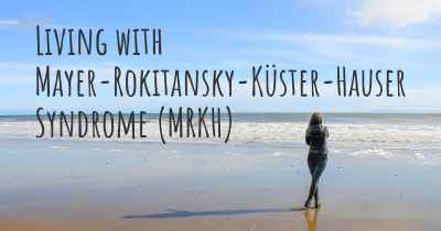 Living with Mayer-Rokitansky-Küster-Hauser Syndrome (MRKH)