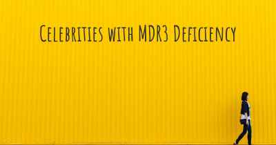 Celebrities with MDR3 Deficiency