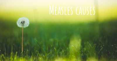 Measles causes
