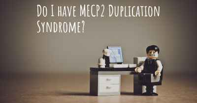 Do I have MECP2 Duplication Syndrome?