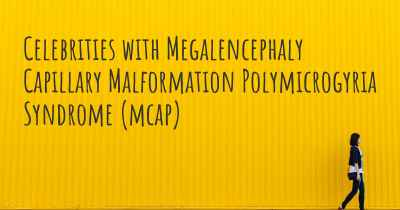 Celebrities with Megalencephaly Capillary Malformation Polymicrogyria Syndrome (mcap)