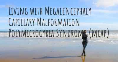 Living with Megalencephaly Capillary Malformation Polymicrogyria Syndrome (mcap)