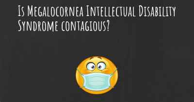 Is Megalocornea Intellectual Disability Syndrome contagious?