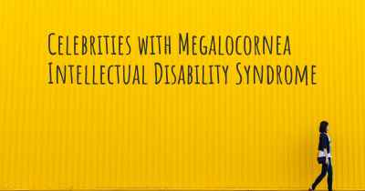 Celebrities with Megalocornea Intellectual Disability Syndrome