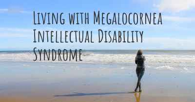 Living with Megalocornea Intellectual Disability Syndrome