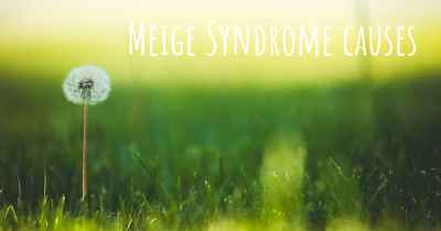 Meige Syndrome causes