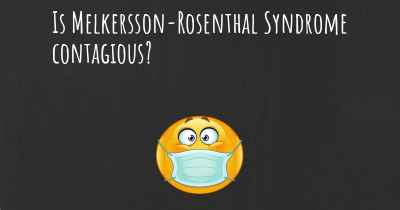 Is Melkersson-Rosenthal Syndrome contagious?