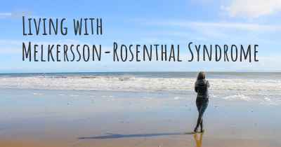 Living with Melkersson-Rosenthal Syndrome