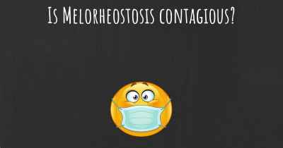Is Melorheostosis contagious?