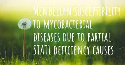 Mendelian susceptibility to mycobacterial diseases due to partial STAT1 deficiency causes