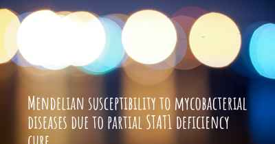 Mendelian susceptibility to mycobacterial diseases due to partial STAT1 deficiency cure