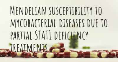 Mendelian susceptibility to mycobacterial diseases due to partial STAT1 deficiency treatments
