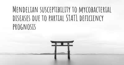 Mendelian susceptibility to mycobacterial diseases due to partial STAT1 deficiency prognosis