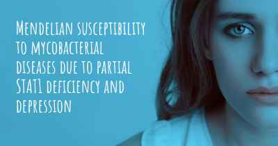 Mendelian susceptibility to mycobacterial diseases due to partial STAT1 deficiency and depression