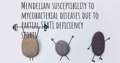 Mendelian susceptibility to mycobacterial diseases due to partial STAT1 deficiency sports