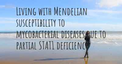 Living with Mendelian susceptibility to mycobacterial diseases due to partial STAT1 deficiency