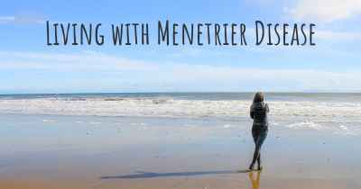 Living with Menetrier Disease