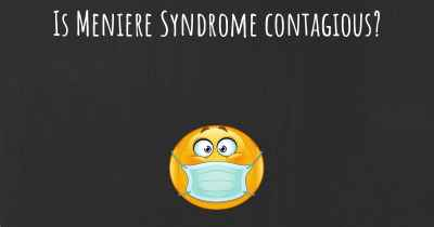 Is Meniere Syndrome contagious?
