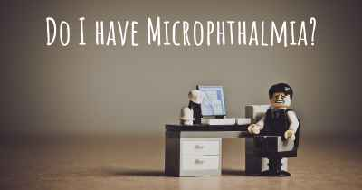 Do I have Microphthalmia?