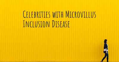 Celebrities with Microvillus Inclusion Disease