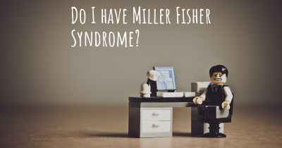 Do I have Miller Fisher Syndrome?