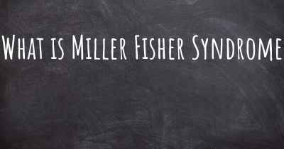 What is Miller Fisher Syndrome