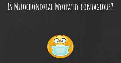 Is Mitochondrial Myopathy contagious?