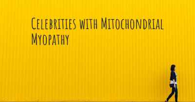 Celebrities with Mitochondrial Myopathy