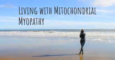 Living with Mitochondrial Myopathy