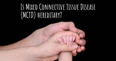 Is Mixed Connective Tissue Disease (MCTD) hereditary?