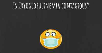 Is Cryoglobulinemia contagious?