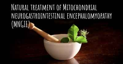 Natural treatment of Mitochondrial neurogastrointestinal encephalomyopathy (MNGIE)