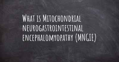 What is Mitochondrial neurogastrointestinal encephalomyopathy (MNGIE)