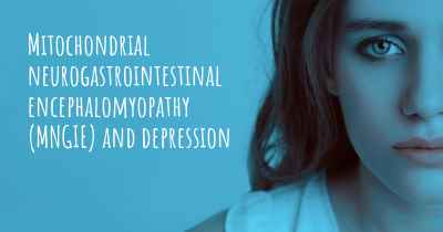 Mitochondrial neurogastrointestinal encephalomyopathy (MNGIE) and depression