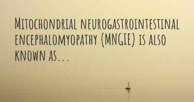 Mitochondrial neurogastrointestinal encephalomyopathy (MNGIE) is also known as...