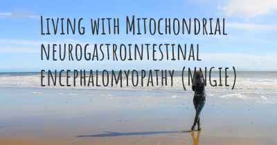 Living with Mitochondrial neurogastrointestinal encephalomyopathy (MNGIE)