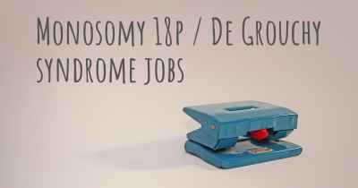 Monosomy 18p / De Grouchy syndrome jobs