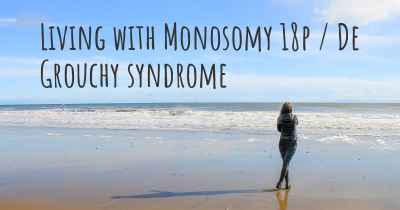 Living with Monosomy 18p / De Grouchy syndrome