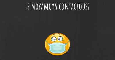 Is Moyamoya contagious?