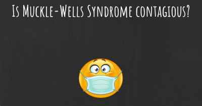 Is Muckle-Wells Syndrome contagious?