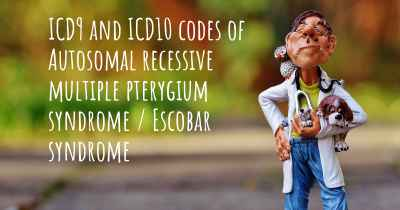 ICD9 and ICD10 codes of Autosomal recessive multiple pterygium syndrome / Escobar syndrome