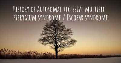 History of Autosomal recessive multiple pterygium syndrome / Escobar syndrome